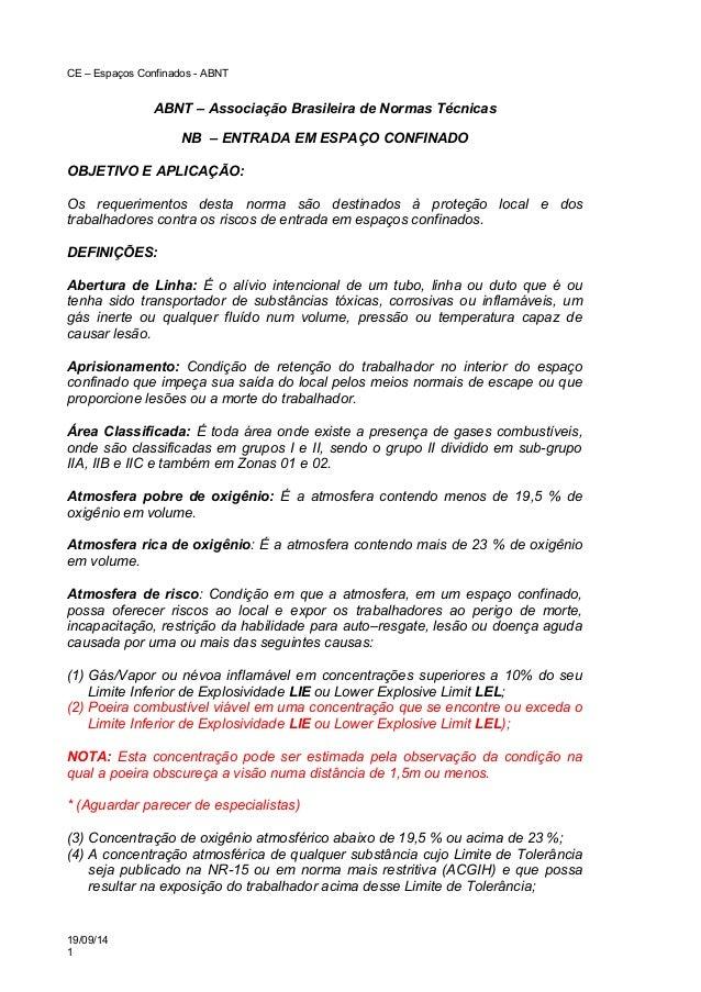 CE – Espaços Confinados - ABNT  ABNT – Associação Brasileira de Normas Técnicas  NB – ENTRADA EM ESPAÇO CONFINADO  OBJETIV...