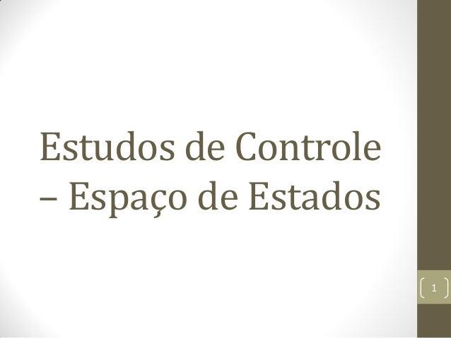 Estudos de Controle– Espaço de Estados1