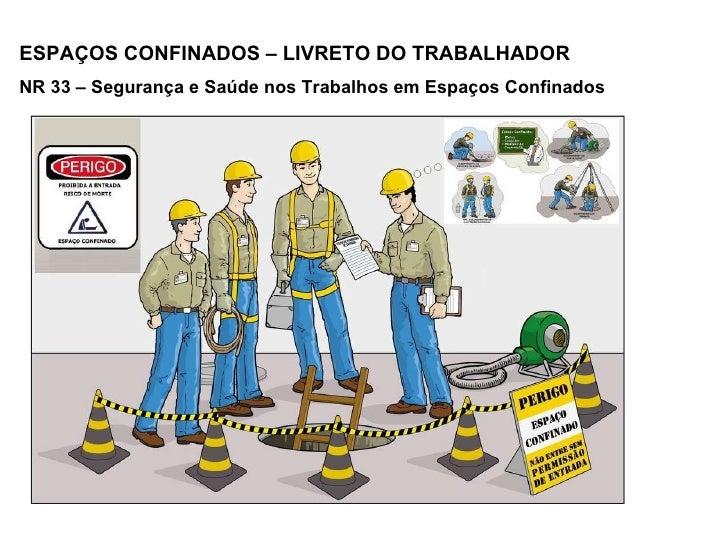 ESPAÇOS CONFINADOS – LIVRETO DO TRABALHADOR NR 33 – Segurança e Saúde nos Trabalhos em Espaços Confinados