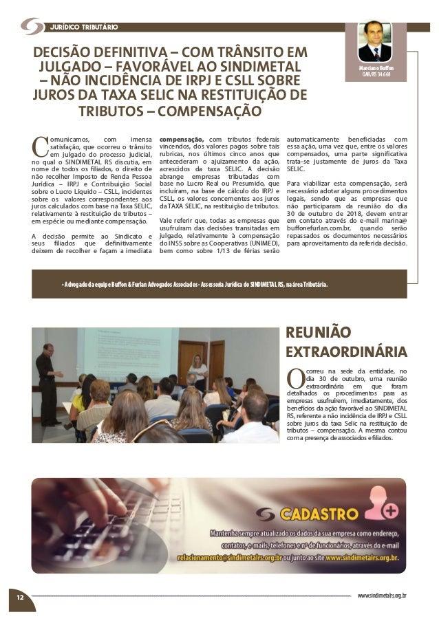Marciano Buffon OAB/RS 34.668 DECISÃO DEFINITIVA – COM TRÂNSITO EM JULGADO – FAVORÁVEL AO SINDIMETAL – NÃO INCIDÊNCIA DE I...