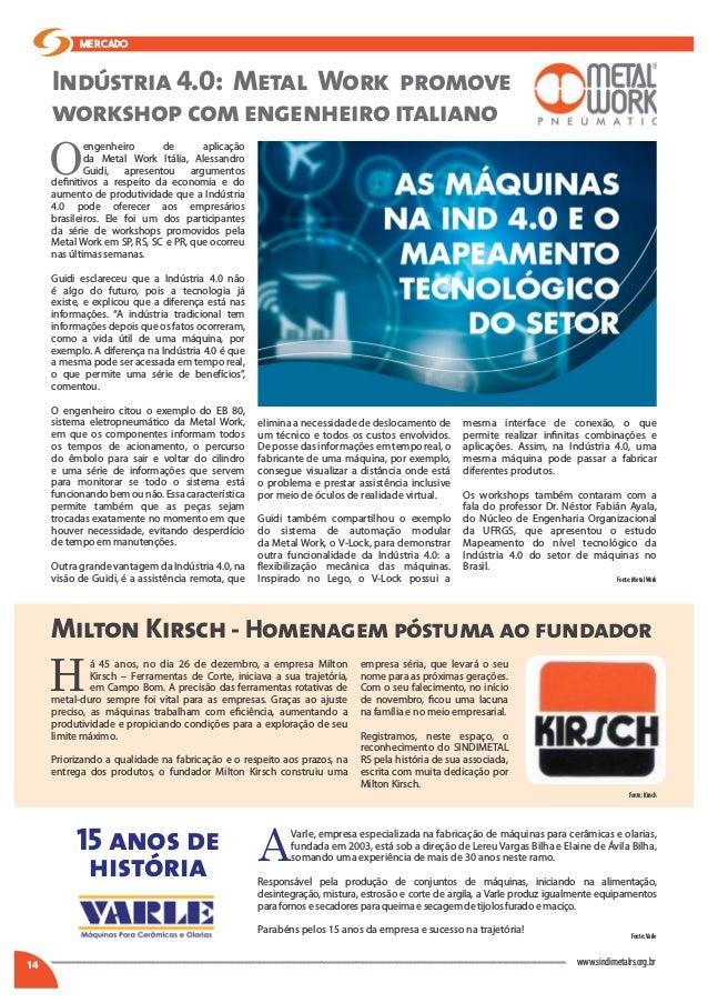 MERCADO 14 www.sindimetalrs.org.br O engenheiro de aplicação da Metal Work Itália, Alessandro Guidi, apresentou argumen...