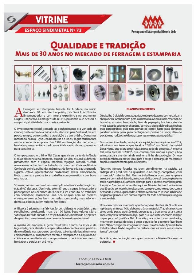 Qualidade e tradição Mais de 30 anos no mercado de ferragem e estamparia ESPAÇO SINDIMETAL Nº 73 VITRINE A Ferragem e Esta...