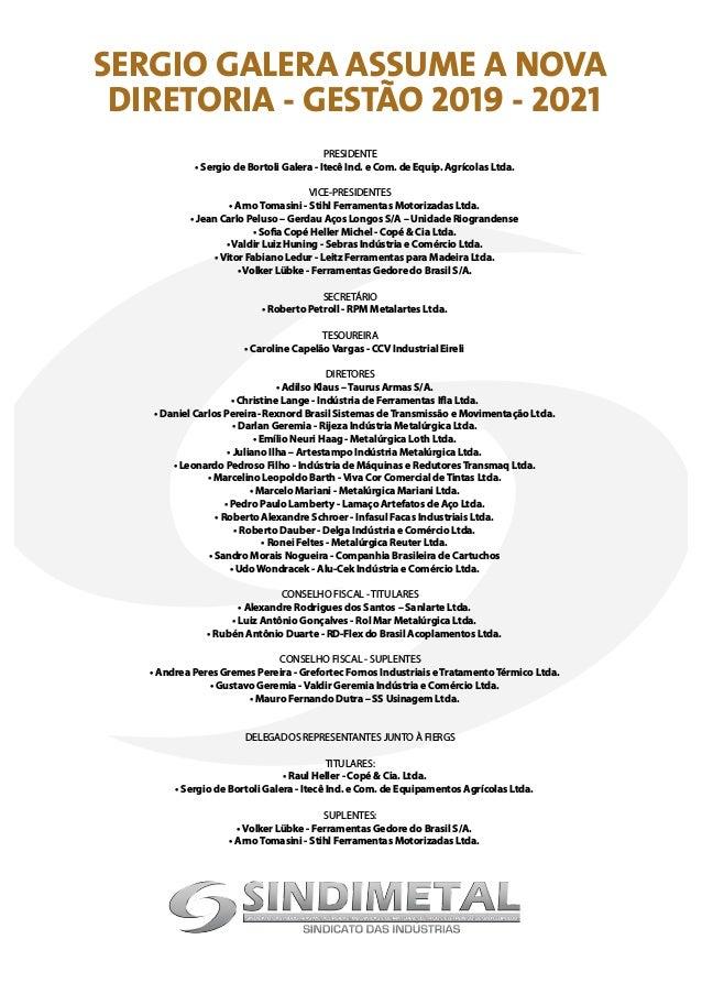 SERGIO GALERA ASSUME A NOVA DIRETORIA - GESTÃO 2019 - 2021 PRESIDENTE • Sergio de Bortoli Galera - Itecê Ind. e Com. de Eq...
