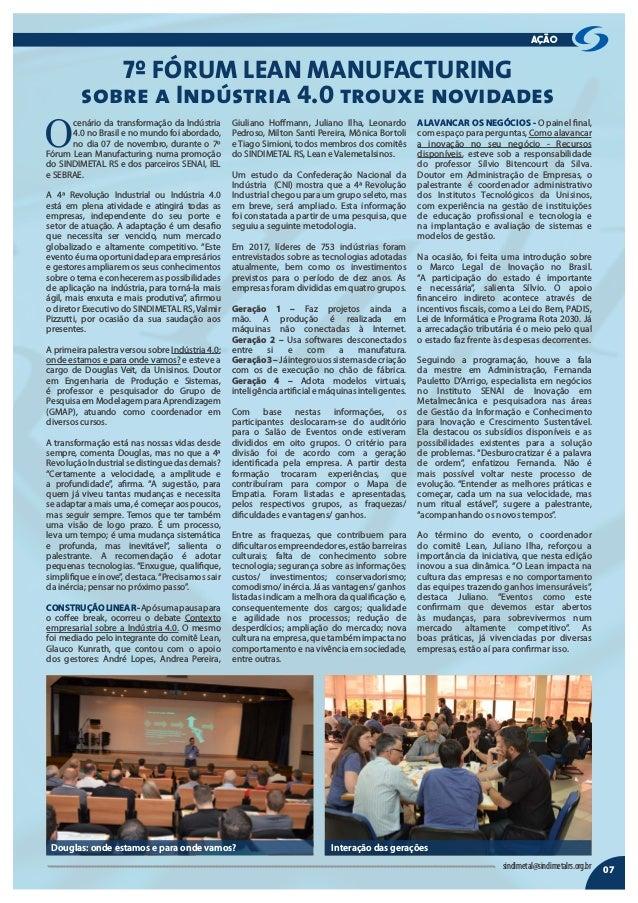 O cenário da transformação da Indústria 4.0 no Brasil e no mundo foi abordado, no dia 07 de novembro, durante o 7º Fórum L...