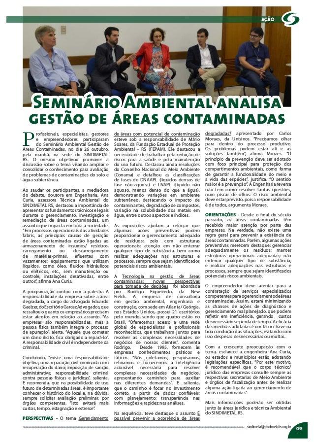 Seminário Ambiental analisa gestão de áreas contaminadas 09sindimetal@sindimetalrs.org.br ação P rofissionais, especialist...