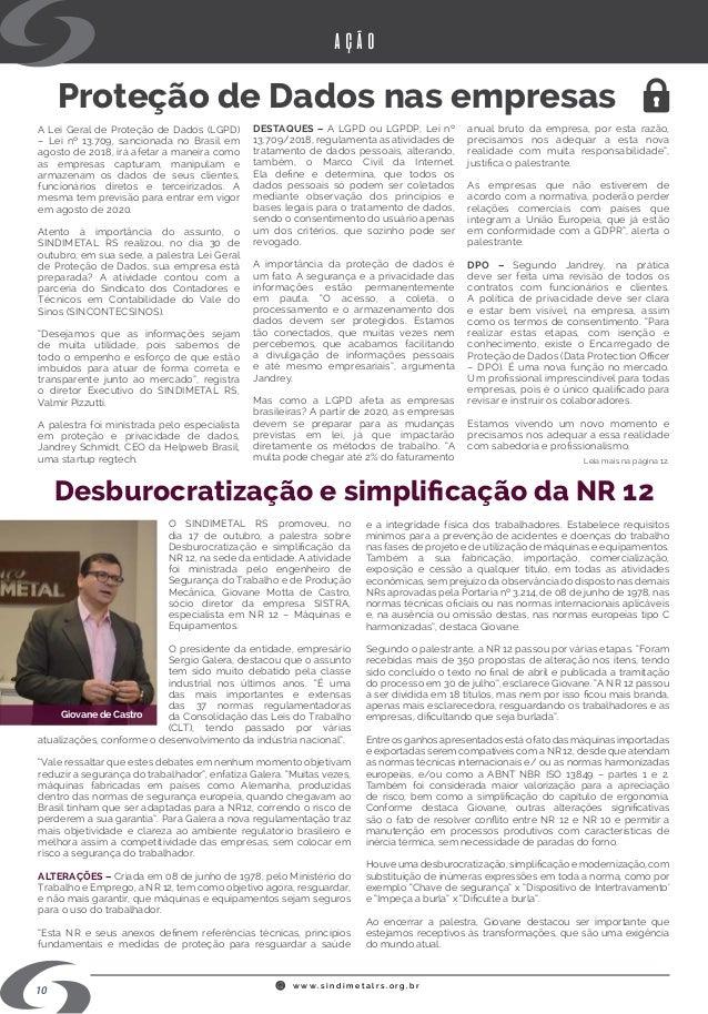 w w w . s i n d i m e t a l r s . o r g . b r Proteção de Dados nas empresas Desburocratização e simplificação da NR 12 A ...