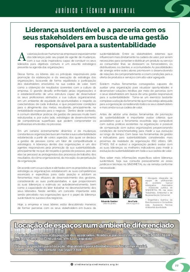 s i n d i m e t a l @ s i n d i m e t a l r s . o r g . b r Liderança sustentável e a parceria com os seus stakeholders em...