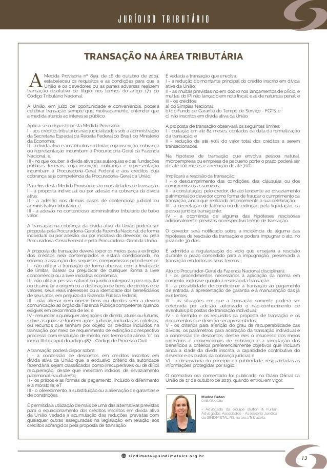 s i n d i m e t a l @ s i n d i m e t a l r s . o r g . b r 13 TRANSAÇÃO NA ÁREA TRIBUTÁRIA Medida Provisória nº 899, de 1...
