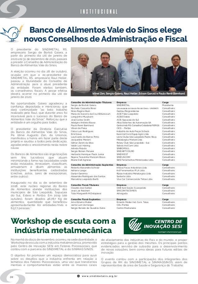 w w w . s i n d i m e t a l r s . o r g . b r 04 institucional Banco de Alimentos Vale do Sinos elege novos Conselhos de A...