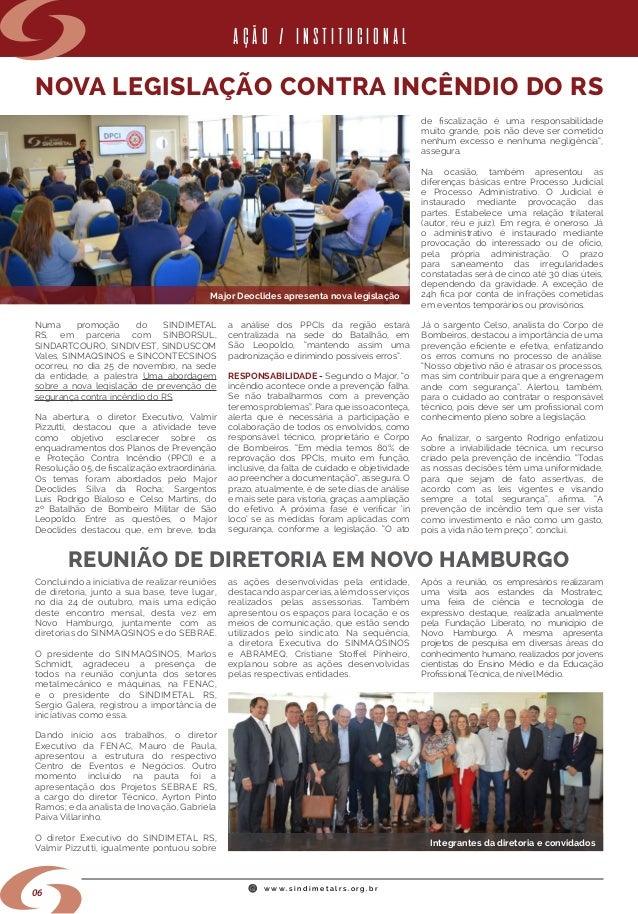 w w w . s i n d i m e t a l r s . o r g . b r 06 NOVA LEGISLAÇÃO CONTRA INCÊNDIO DO RS REUNIÃO DE DIRETORIA EM NOVO HAMBUR...
