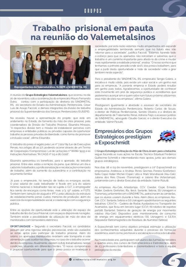 s i n d i m e t a l @ s i n d i m e t a l r s . o r g . b r 09 grupos A reunião doGrupo Estratégico Valemetalsinos, que o...
