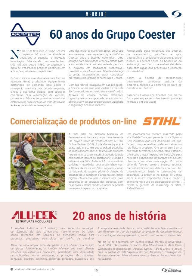 s indimet a l@sindimetalrs.org.br 15 mercado 60 anos do Grupo Coester Comercialização de produtos on-line 20 anos de histó...