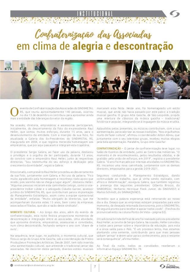 s indimet a l@sindimetalrs.org.br 7 INSTITUCIONAL em clima de alegria e descontração O evento de Confraternização das Asso...