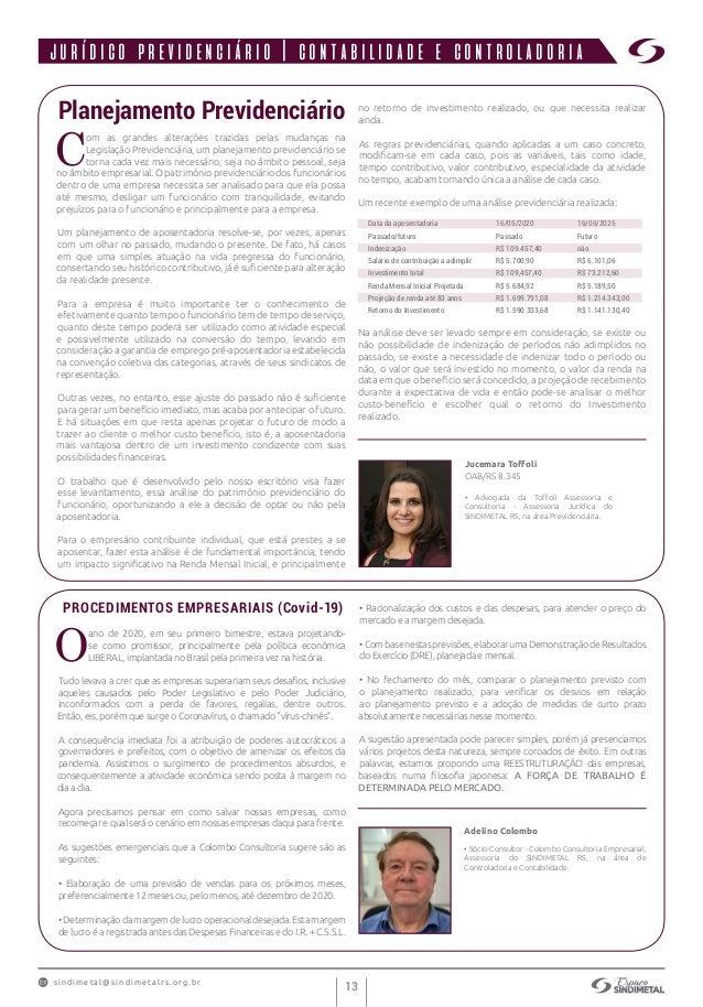 s indimet a l@sindimetalrs.org.br 13 • Advogada da Toffoli Assessoria e Consultoria - Assessoria Jurídica do SINDIMETAL RS...