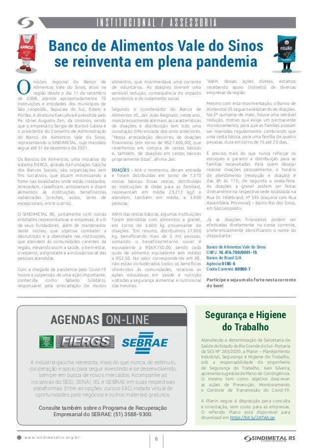 w w w . s i n d i m e t a l r s . o r g . b r 6 institucionalINSTITUCIONAL / ASSESSORIA Banco de Alimentos Vale do Sinos s...