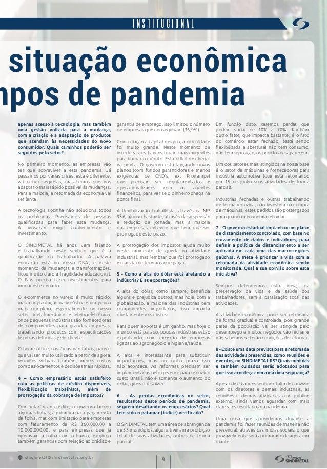 s indimet a l@sindimetalrs.org.br 9 INSTITUCIONAL apenas acesso à tecnologia, mas também uma gestão voltada para a mudança...