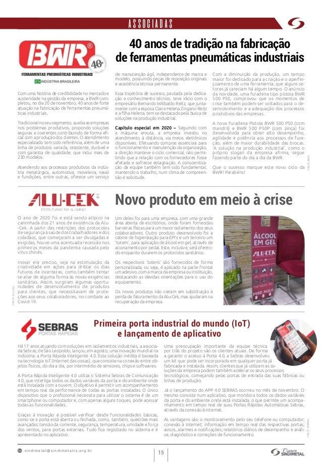 s indimet a l@sindimetalrs.org.br 15 Primeira porta industrial do mundo (IoT) e lançamento de aplicativo Com uma história ...