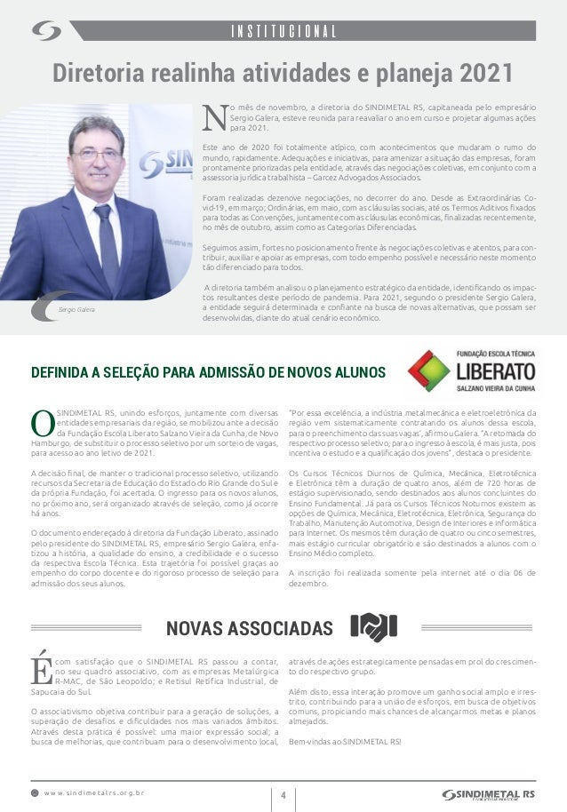 w w w . s i n d i m e t a l r s . o r g . b r 4 institucional DEFINIDA A SELEÇÃO PARA ADMISSÃO DE NOVOS ALUNOS NOVAS ASSOC...