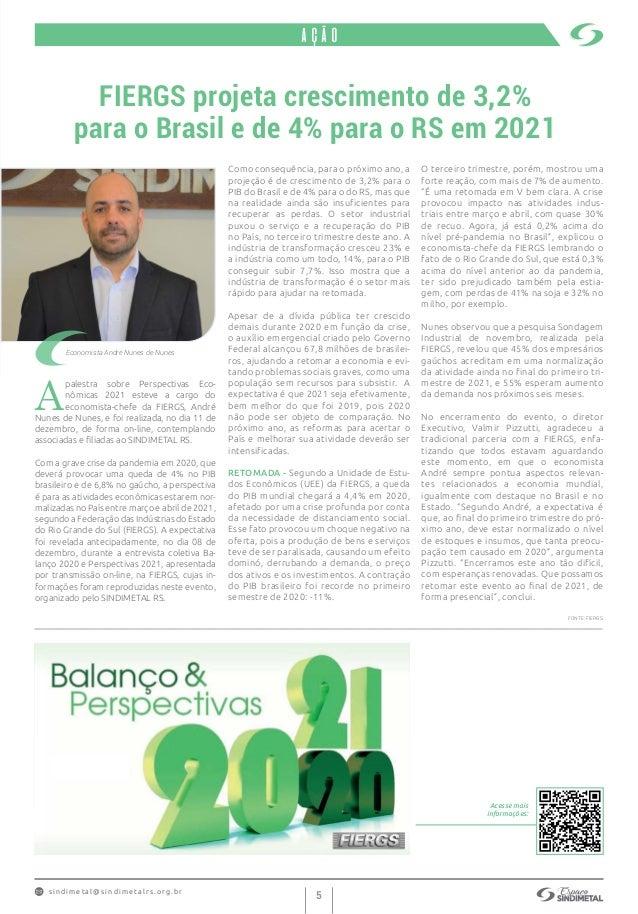 s indimet a l@sindimetalrs.org.br 5 FIERGS projeta crescimento de 3,2% para o Brasil e de 4% para o RS em 2021 ação Econom...