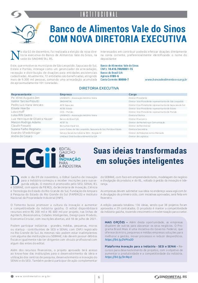 w w w . s i n d i m e t a l r s . o r g . b r 6 institucionalINSTITUCIONAL Banco de Alimentos Vale do Sinos COM NOVA DIRET...