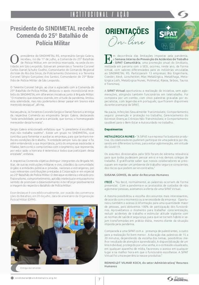 s indimet a l@sindimetalrs.org.br 7 INSTITUCIONAL / AÇÃO Presidente do SINDIMETAL recebe Comenda do 25º Batalhão de Políci...