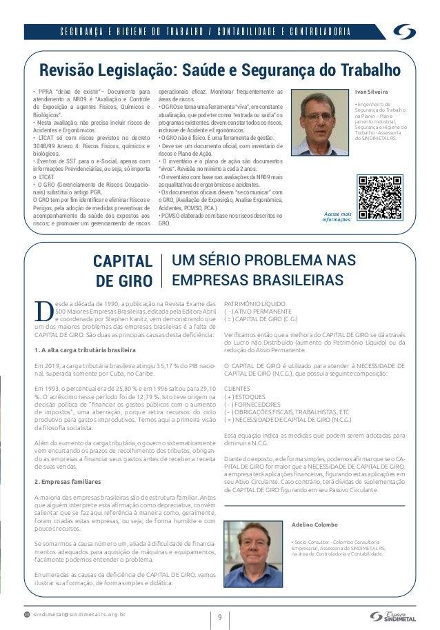 s indimet a l@sindimetalrs.org.br 9 INSTITUCIONAL D esde a década de 1990, a publicação na Revista Exame das 500MaioresEmp...