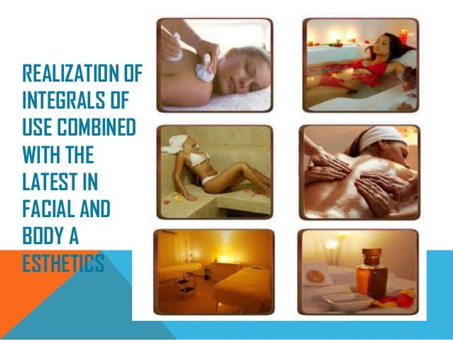 REALIZATION OFINTEGRALS OFUSE COMBINEDWITH THELATEST INFACIAL ANDBODY AESTHETICS