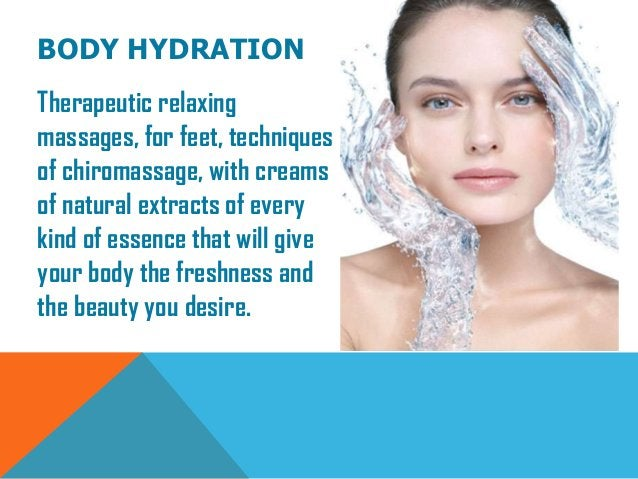BODY HYDRATIONTherapeutic relaxingmassages, for feet, techniquesof chiromassage, with creamsof natural extracts of everyki...