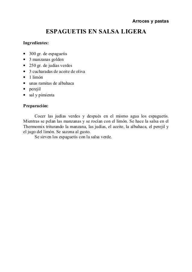 Arroces y pastas ESPAGUETIS EN SALSA LIGERA Ingredientes: • 300 gr. de espaguetis • 3 manzanas golden • 250 gr. de judías ...