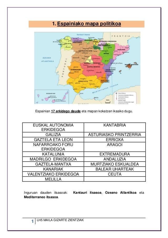 1 LH5 MAILA GIZARTE ZIENTZIAK 1. Espainiako mapa politikoa Espainian 17 erkidego daude eta mapan kokatzen ikasiko dugu. EU...
