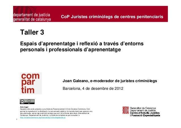CoP Juristes criminòlegs de centres penitenciaris    Taller 3    Espais d'aprenentatge i reflexió a través d'entorns    pe...