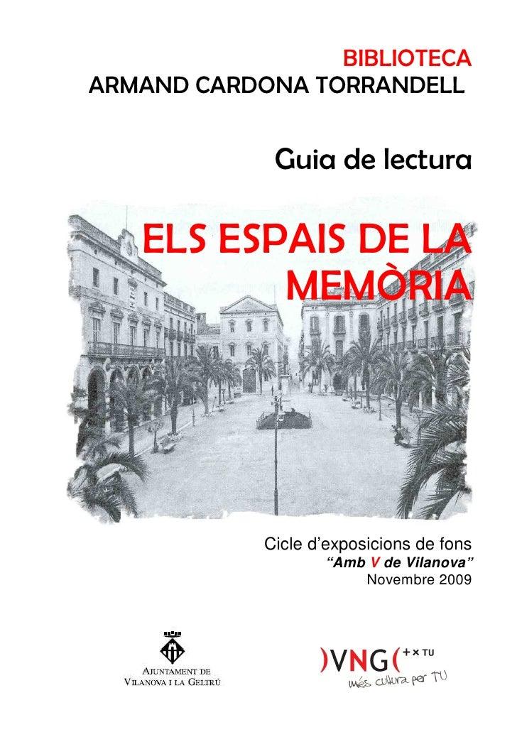BIBLIOTECA ARMAND CARDONA TORRANDELL                Guia de lectura     ELS ESPAIS DE LA           MEMÒRIA                ...