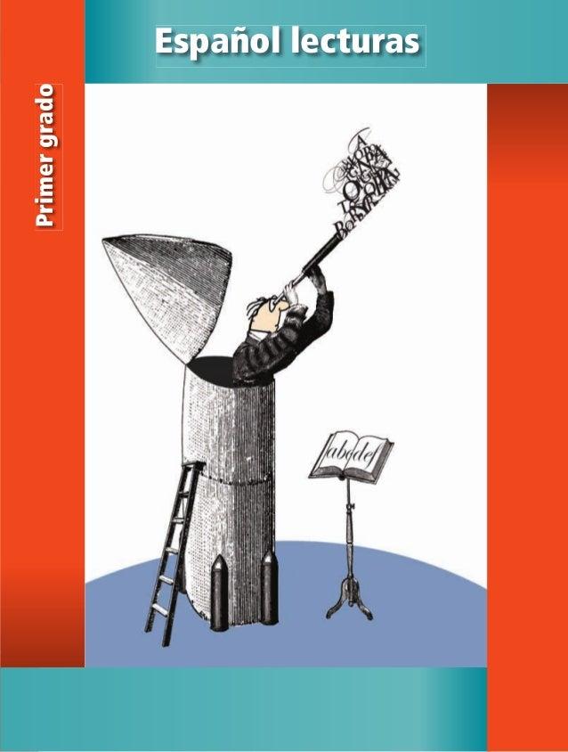 1 Españollecturas Español lecturas Primergrado *SEP ALUMNO ESPAÑOL 1_LECTURAS.indd 1 13/06/12 16:14