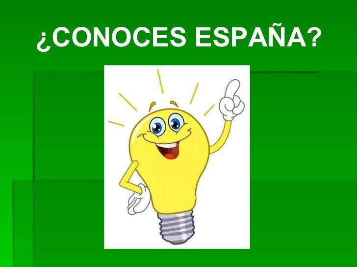 ¿CONOCES ESPAÑA?