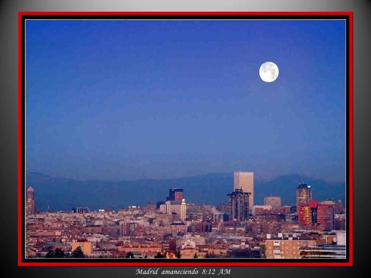 Madrid  amaneciendo  8:12  AM