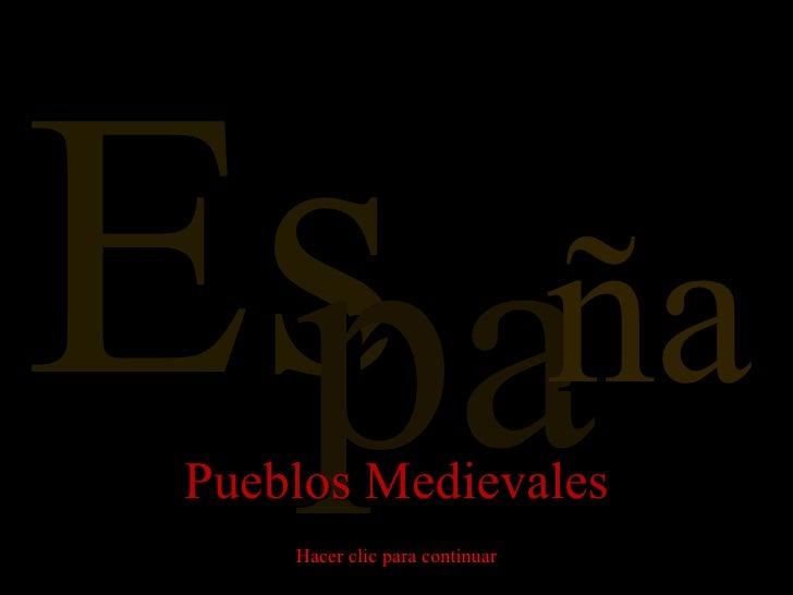 Es pa ña Pueblos Medievales Hacer clic para continuar