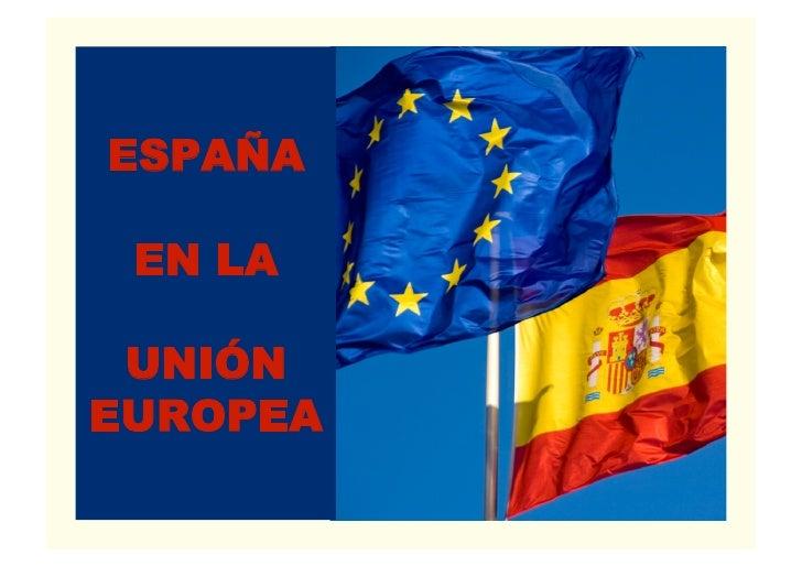ESPAÑA EN LA UNIÓNEUROPEA