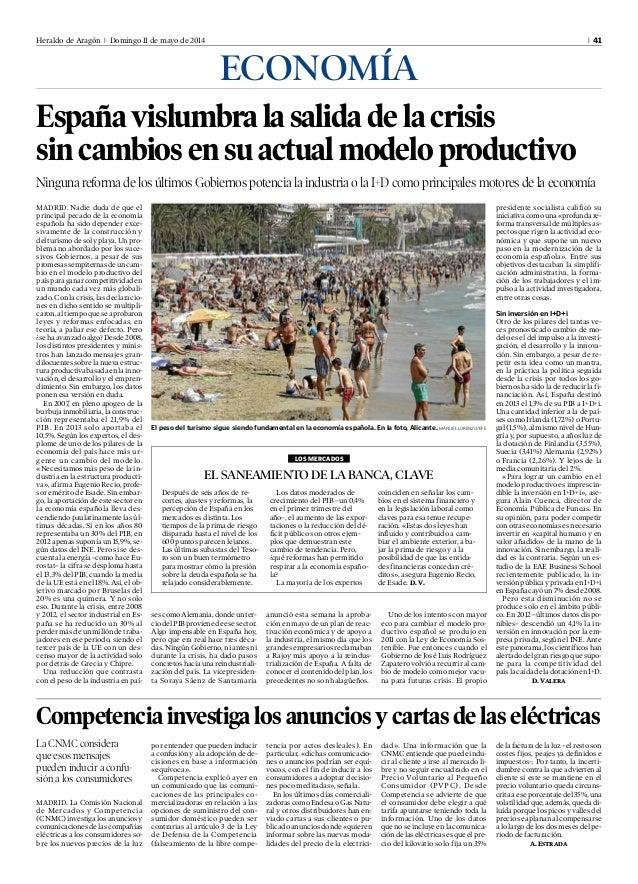 Heraldo de Aragón l Domingo 11 de mayo de 2014 l 41 ECONOMÍA España vislumbra la salida de la crisis sin cambios en su act...