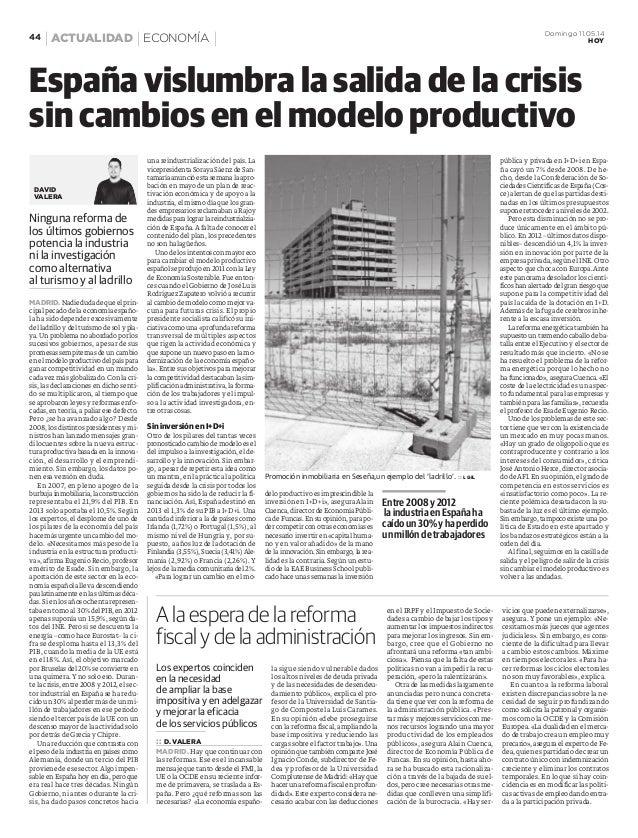 Domingo 11.05.14 HOY44 ACTUALIDAD ECONOMÍA Ninguna reforma de los últimos gobiernos potencia la industria ni la investigac...