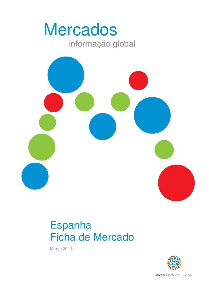 Mercados        informação globalEspanhaFicha de MercadoMarço 2011