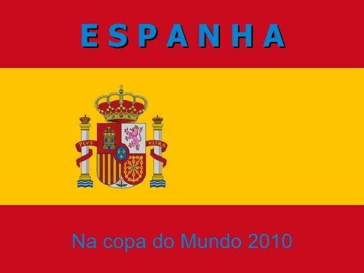 E S P A N H A Na copa do Mundo 2010