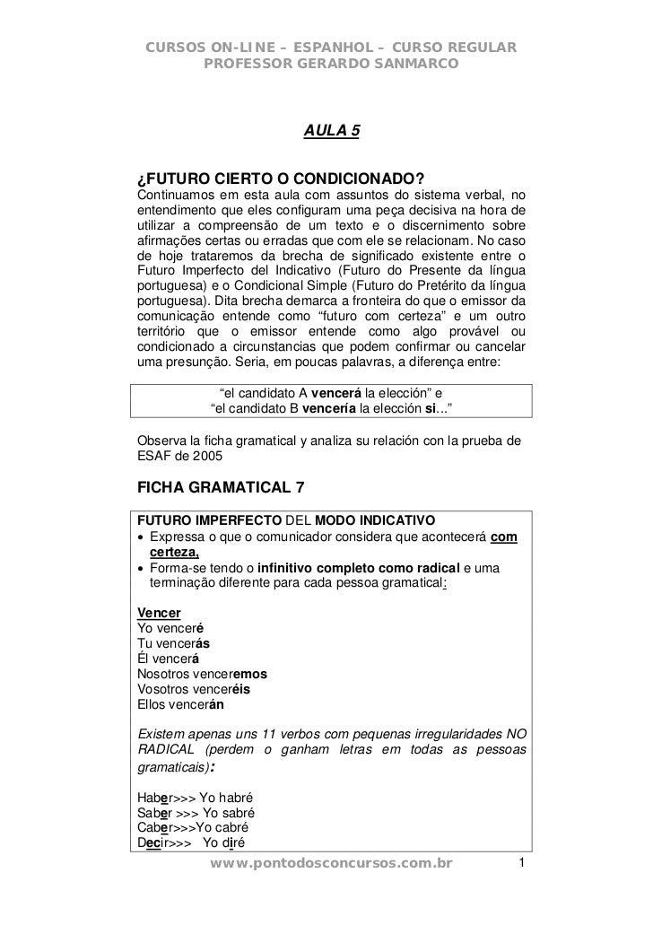CURSOS ON-LINE – ESPANHOL – CURSO REGULAR       PROFESSOR GERARDO SANMARCO                            AULA 5¿FUTURO CIERTO...