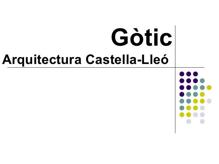 Gòtic Arquitectura Castella-Lleó
