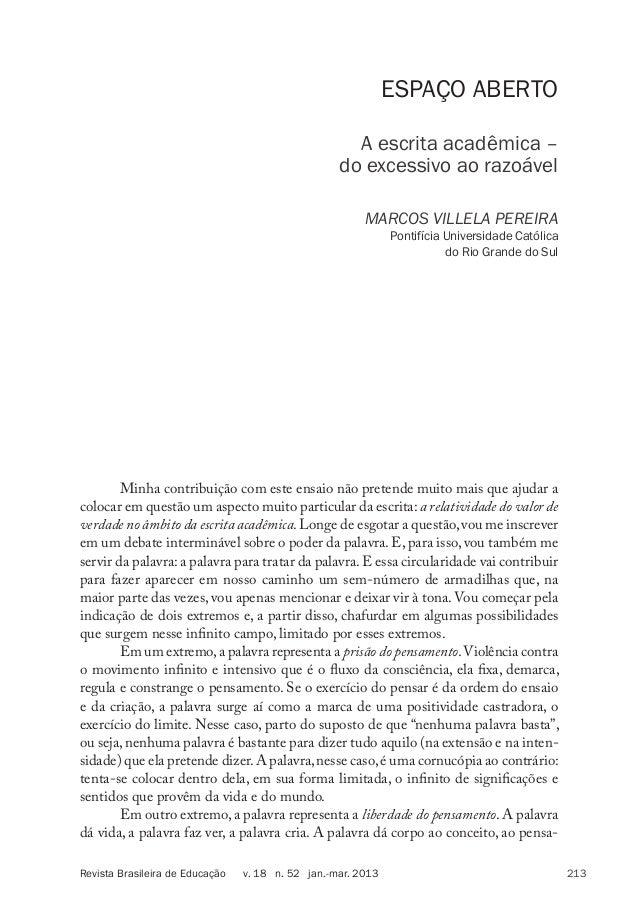 ESPAÇO ABERTO A escrita acadêmica – do excessivo ao razoável MARCOS VILLELA PEREIRA Pontifícia Universidade Católica do Ri...