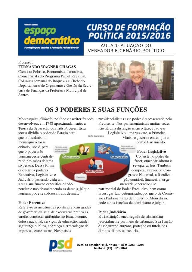 AULA 1- ATUAÇÃO DO VEREADOR E CENÁRIO POLÍTICO Avenida Senador Feijó, nº 686 – Salas 1703 - 1704 Telefone: (13) 3326-1074 ...