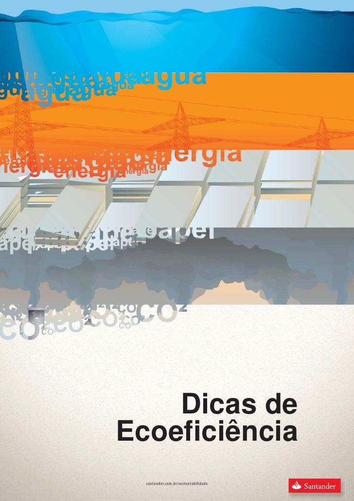Dicas deEcoeficiência santander.com.br/sustentabilidade