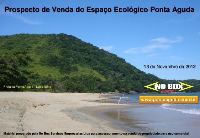 Prospecto de Venda do Espaço Ecológico Ponta Aguda                                                                        ...