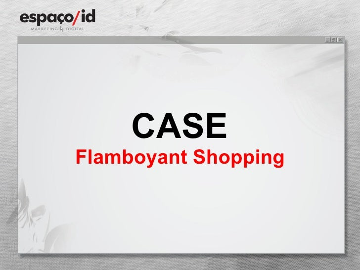 CASE Flamboyant Shopping