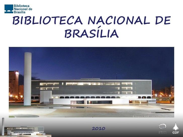BIBLIOTECA NACIONAL DE         BRASÍLIA                2010