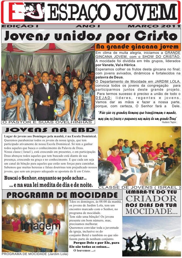 EDIÇÃO I                                                ANO I                                   MARÇO 2011 Jovens unidos p...